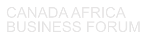 Canada Africa Business Forum